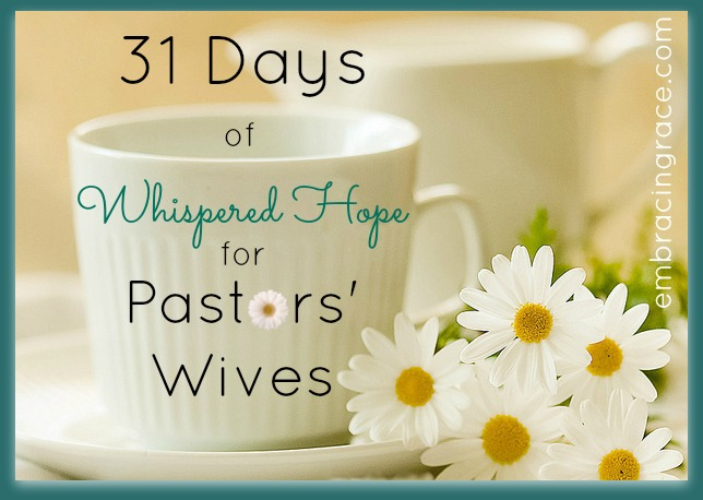 31 Days of Whispered Hope for Pastors Wives