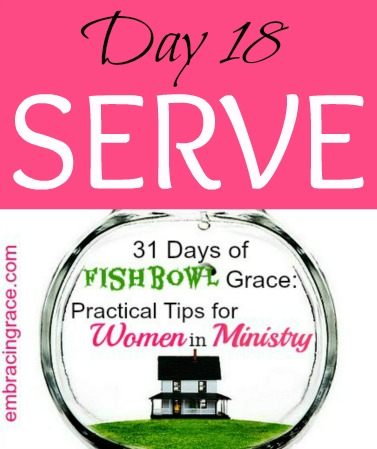 31DaysofFishbowlGrace-Serve-Day18